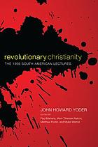Revolutionary Christianity : the 1966 South American lectures