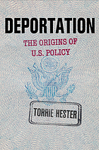 Deportation : the origins of U.S. policy