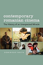 Contemporary Romanian cinema : the history of an unexpected miracle