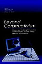 Beyond constructivism : models and modeling perspectives on mathematics problem solving, learning, and teaching