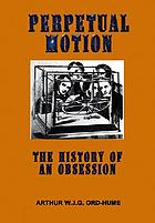 Perpetual motion : the history of an obsession