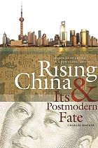 Rising China and its postmodern fate : memories of empire in new global context